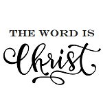 The Word Is Christ